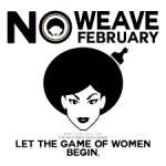 #NO_WEAVE_FEBRUARY